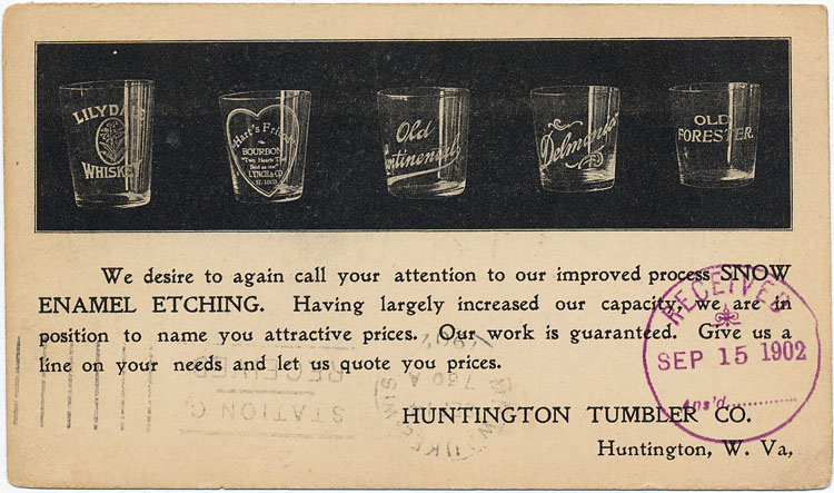 "A post card advertising ""Snow Enamel Etching"" from the Huntington Tumbler Co. of WV.  It was addressed to a whiskey wholesaler in Milwaukee, WI."