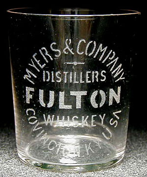 An acid-etched pre-pro glass advertising Fulton Whiskey, from Myers & Co. of Covington, KY.