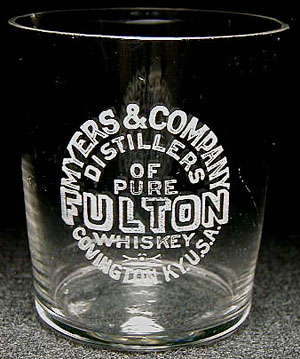 A rare variant pre-pro glass advertising Fulton Whiskey, from Myers & Co. of Covington, KY.
