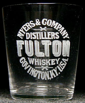 A pre-pro glass advertising Fulton Whiskey, from Myers & Co. of Covington, KY.